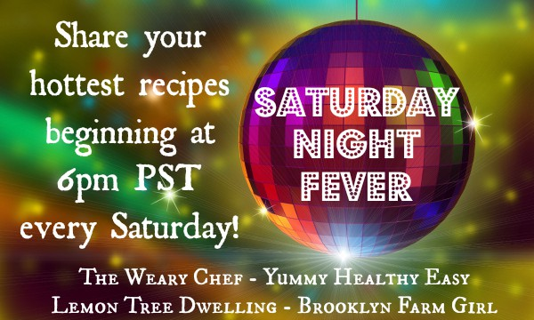 Saturday Night Fever Recipe Link Party!