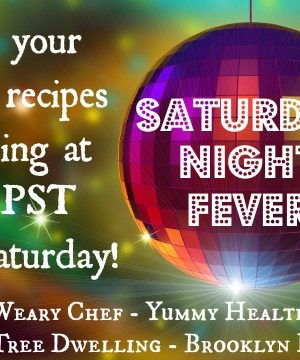 Saturday Night Fever Recipe Link Party #22