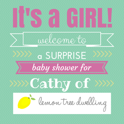 Cathy of Lemon Tree Dwelling's Virtual Baby Shower!