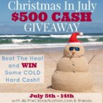 Christmas In July Giveaway! Win $500 CASH!