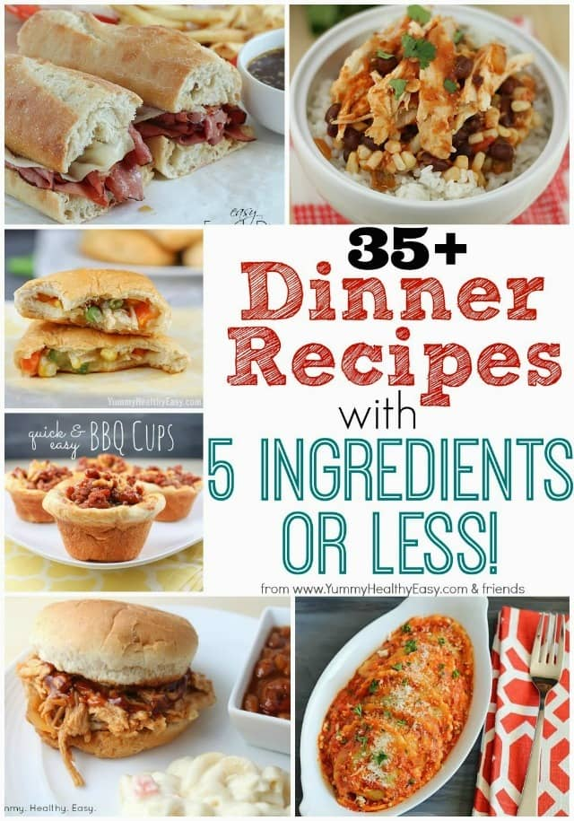 35+ 5 Ingredients or Less Dinner Recipes!