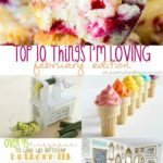 The Top 10 Things I'm Loving - a {new} little monthly recap highlighting my favorite things during the month!