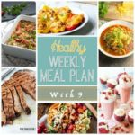 Healthy Weekly Meal Plan #9 - get your week's worth of healthy dinners planned out plus breakfast, lunch and snack ideas, too!