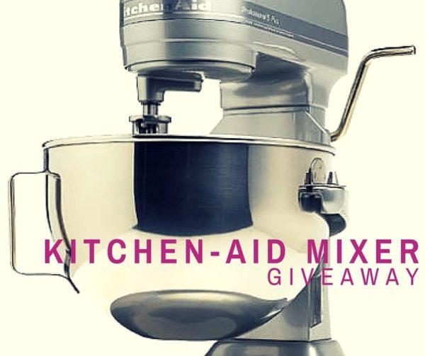 Kitchenaid mixer GIVEAWAY!!!