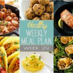 Plan out your meals for the week with our Healthy Weekly Meal Plan! Week 29 is filled with so many great recipes! Lots of healthy main dishes to add to your dinner rotation! Plus a breakfast, lunch, snack and even an amazing dessert, too!