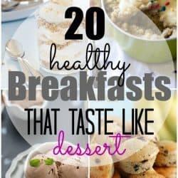 20 Healthy Breakfasts…That Taste Like Dessert!