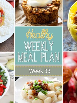 Plan out your meals this week with ease with our Healthy Weekly Meal Plan! Week 33 is filled with healthy main dishes to add to your dinner rotation. Plus a breakfast, lunch, snack and even an amazing dessert, too!