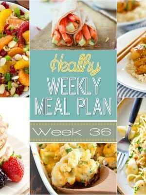 Want to save money on groceries and eat healthier? Plan out your meals for the week with our Healthy Weekly Meal Plan! Week 36 is filled with so many great recipes! Lots of healthy dishes to try!