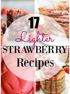 Decadent strawberry recipes made light so that you can enjoy them guilt free!!