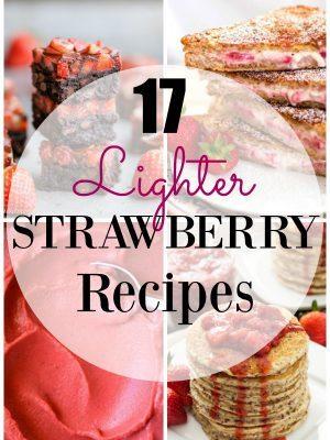 Decadent strawberry recipes made light so that you can enjoy them guilt free!!