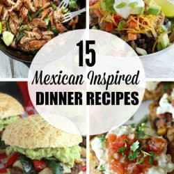 15 Mexican Inspired Dinner Recipes