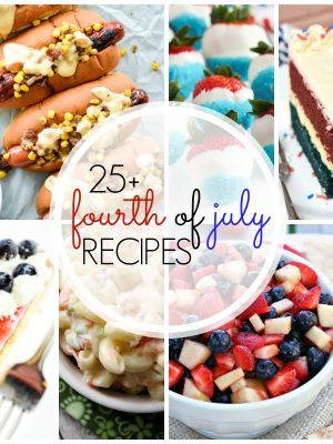 25+ Must-See July 4th Recipes!