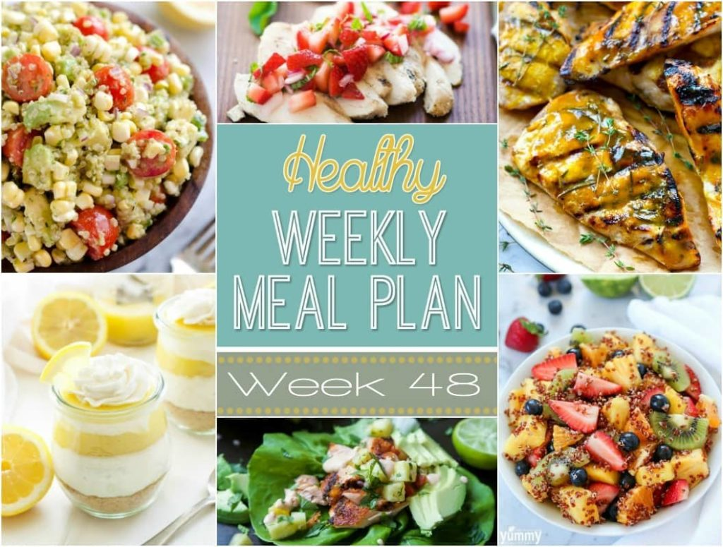 Healthy Weekly Meal Plan #48 - Check out these healthy meal ideas just for you! Plus a healthy side dish, snack, lunch and dessert , too!