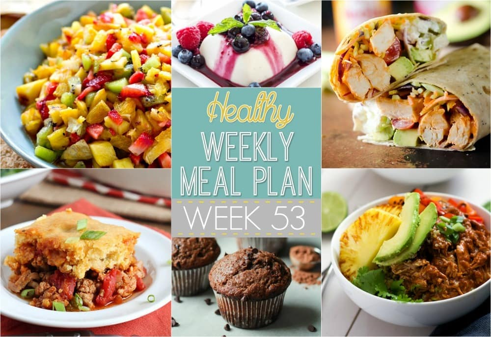 Healthy Weekly Meal Plan #53 - Check out these healthy meal ideas just for you! Plus a healthy side dish, snack, lunch and dessert , too!