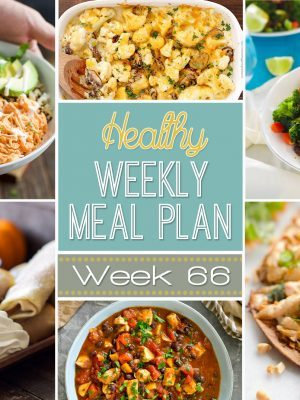 Plan out your meals this week using out Healthy Weekly Meal Plan #66! You get a new dinner recipe for every night plus a healthy side dish, breakfast, lunch and dessert!