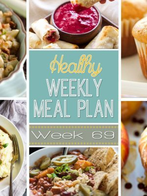 Plan out your weekly menu with this Healthy Weekly Meal Plan #69! So many delicious and healthy dinner recipes along with a healthy breakfast, lunch, side dish and dessert recipe! You have to see this week's recipes!