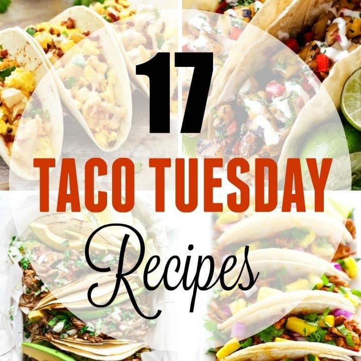 17 Creative Taco Tuesday Recipes Yummy Healthy Easy