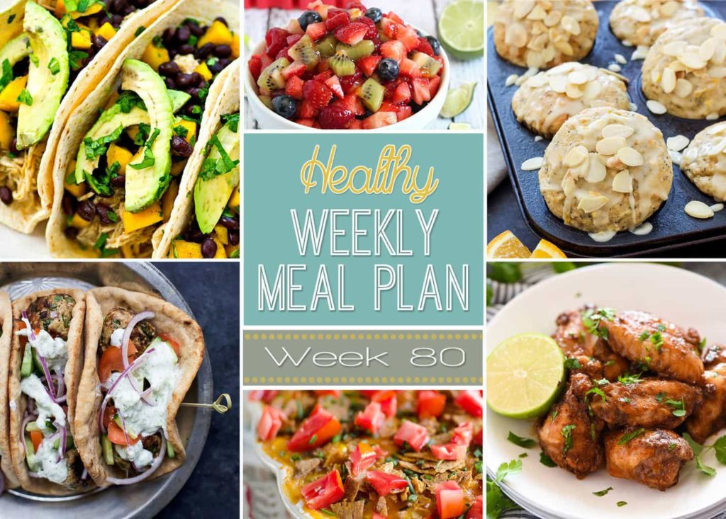Healthy Weekly Meal Plan #80 - use our Meal Plan to plan out your entrees for the week! You'll also get a healthy breakfast, lunch, side dish and dessert recipe too!