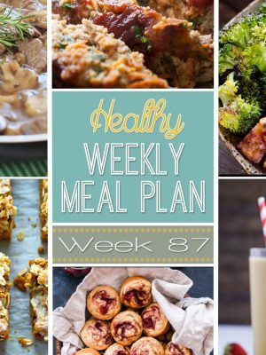 Healthy Weekly Meal Plan #87 is the perfect way to plan out your healthy recipes for the week! We have a healthy dinner recipe for every night of the week plus a healthy breakfast, lunch, side dish and dessert! Enjoy!