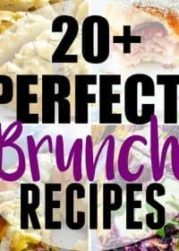 20+ of the BEST Brunch Recipes!