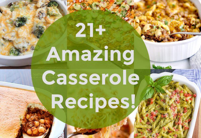 21+ Amazing Casserole Recipes